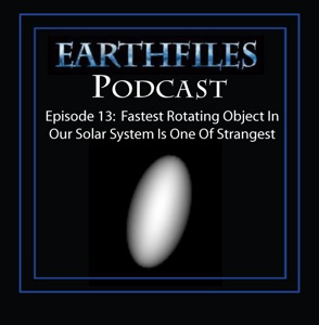 Episode 13 - Fastest Rotating Object In Our Solar System Is One of Strangest
