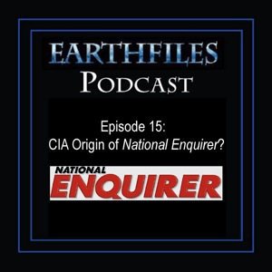 Episode 15 - CIA Origin of National Enquirer?