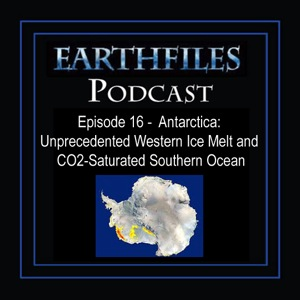 Episode 16 - Antarctica: Unprecedented Western Ice Melt and CO2-Saturated Southern Ocean