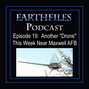 "Episode 19 - Another ""Drone"" This Week Near Maxwell AFB"