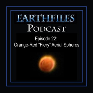"Episode 22 - Orange-Red ""Fiery"" Aerial Spheres"
