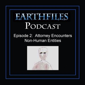 Episode 2 - Attorney Encounters Non-Human Entities