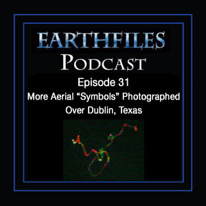 "Podcast Episode 31 - More Aerial ""Symbols"" Photographed Over Dublin, Texas. Reporter Angelia Joiner Resigns."