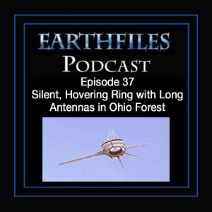 Episode 37 - Silent, Hovering Ring with Long Antennas in Ohio Forest