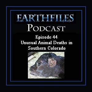 Episode 44 - Unusual Animal Deaths in Southern Colorado