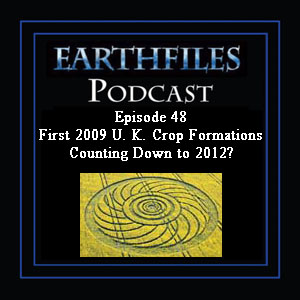 Episode 48 - First 2009 U. K. Crop Formations Counting Down to 2012? 