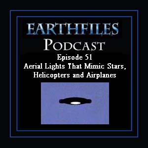 Episode 51 Aerial Lights That Mimic Stars, Helicopters and Airplanes