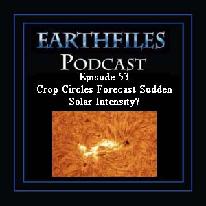 Episode 53 Crop Circles Forecast Sudden Solar Intensity?
