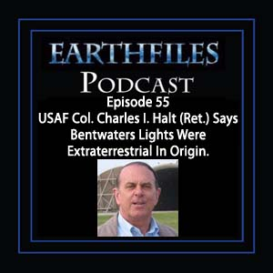 Episode 55 USAF Col. Charles I. Halt (Ret.) Says Bentwaters Lights Were Extraterrestrial In Origin.