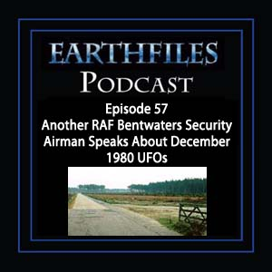 Episode 57 Another RAF Bentwaters Security Airman Speaks About December 1980 UFOs