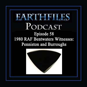 Episode 58 1980 RAF Bentwaters Witnesses: Penniston and Burroughs