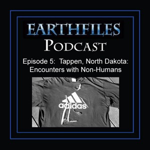 Episode 5 - Tappen, North Dakota:  Encounters with Non-Humans