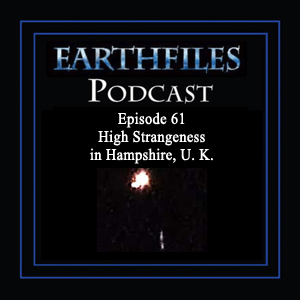 Episode 61 High Strangeness in Hampshire, U. K. 