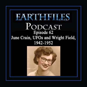 Episode 62 June Crain, UFOs and Wright Field, 1942-1952